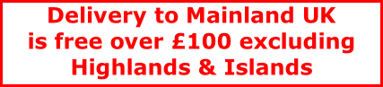 Delivery to Mainland UK is free over £100 excluding Highlands & Islands